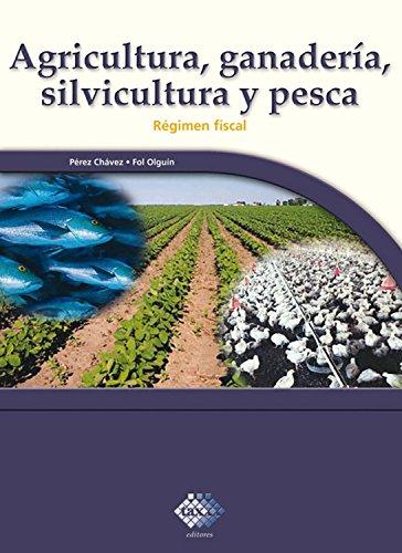 Agricultura, ganadería, silvicultura y pesca. Régimen fiscal 2017 por José Pérez Chávez