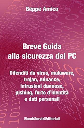breve-guida-alla-sicurezza-del-pc-difenditi-da-virus-malaware-trojan-minacce-intrusioni-dannose-pish