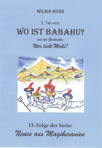 Wo ist Babahu? 3. Teil: 13. Folge von: Neues aus Magihexanien -
