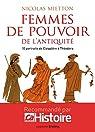 Les femmes de pouvoir de l'Antiquité par Mietton