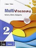 Multivacanze. Italiano, storia e geografia. Per la Scuola media. Con CD-ROM: 2