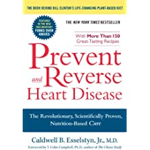 Prevent and Reverse Heart Disease: The Revolutionary, Scientifically Proven, Nutrition-Based Cure (English Edition)