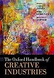 The Oxford Handbook of Creative Industries (Oxford Handbooks)