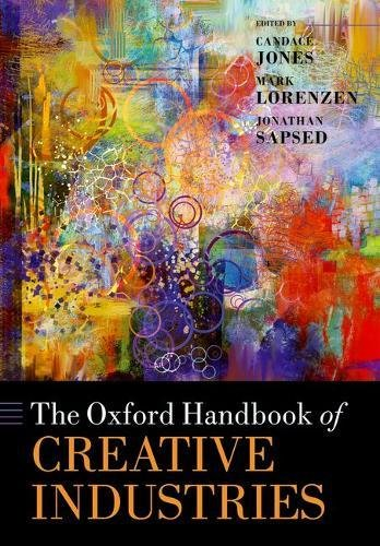 The Oxford Handbook of Creative Industries (Oxford Handbooks)