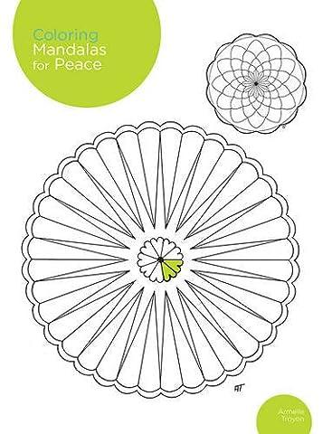 Coloring Mandala for Peace: 200 original illustrations (Coloring Mandalas)
