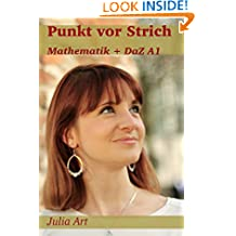 Punkt vor Strich (Mathematik + DaZ A1) (German Edition)