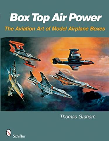 Box Top Air Power: The Aviation Art of Model Airplane Boxes by Professor Division of Pediatrics Thomas Graham (2008-07-28)