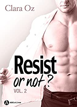 Resist... or not ? - 2 par [Oz, Clara]