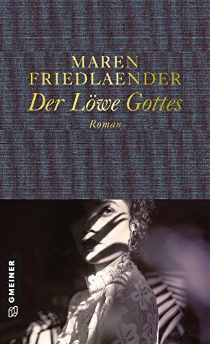 Der Löwe Gottes: Roman (Romane im GMEINER-Verlag)