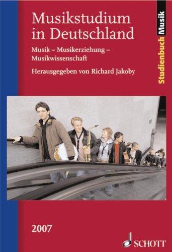 Musikstudium in Deutschland: Musik - Musikerziehung - Musikwissenschaft