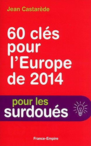 60 Clés pour l'Europe de 2014 par Jean Castarede