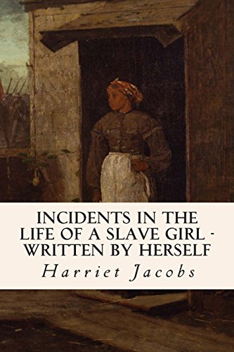 Incidents in the Life of a Slave Girl - Written by Herself