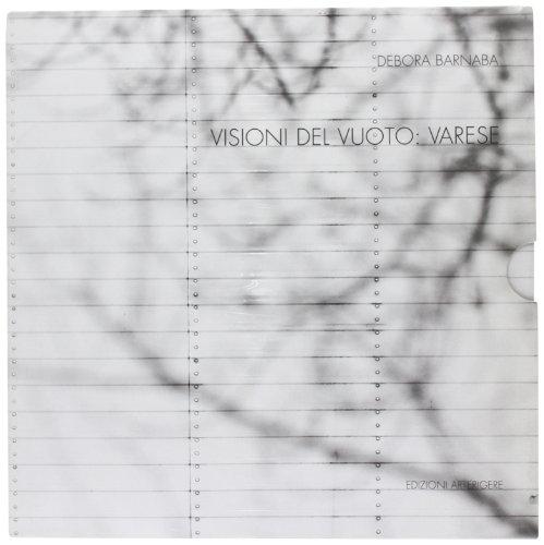 Visioni del vuoto. Varese (Percorsi d'arte) por Debora Barnaba