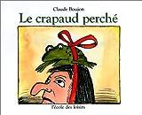 Telecharger Livres Le Crapaud perche de Boujon Claude 1986 Broche (PDF,EPUB,MOBI) gratuits en Francaise