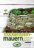 Trockensteinmauern naturnah gestalten: Für naturnahe Gärten (Garten kurz & gut)