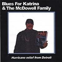 Blues for Katrina & the Mcdowell Family