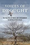 Voices of Drought: The Politics of Music and Environment in Northeastern Brazil