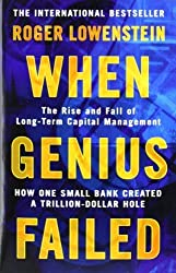 When Genius Failed: The Rise and Fall of Long Term Capital Management by Roger Lowenstein (2002-01-02)