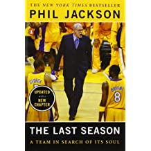 The Last Season: A Team in Search of Its Soul by Phil Jackson (2005-10-04)