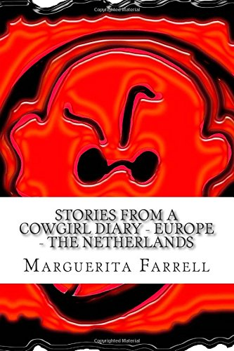 Stories from a Cowgirl Diary - Europe - The Netherlands: Volume 5