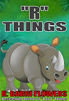 "Libros Gratis Para Descargar ""R"" Things (A Children's Picture Book) (A to Z Things Series, Book 18) Paginas Epub Gratis"
