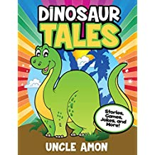 Dinosaur Tales: Stories, Games, Jokes, and More!: Volume 1 (Dinosaur Early Readers)