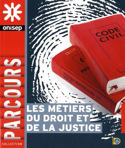 Les métiers du droit et de la justice par Collectif