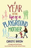 A Year in the Life of a Playground Mother by Christie Barlow