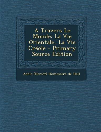 A Travers Le Monde: La Vie Orientale, La Vie Creole