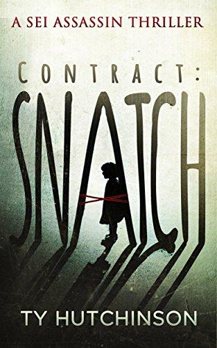 Contract: Snatch (Sei Assassin Thriller Book 1) (English Edition) par Ty Hutchinson