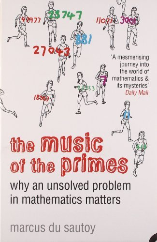 By Marcus du Sautoy The Music of the Primes: Why an Unsolved Problem in Mathematics Matters