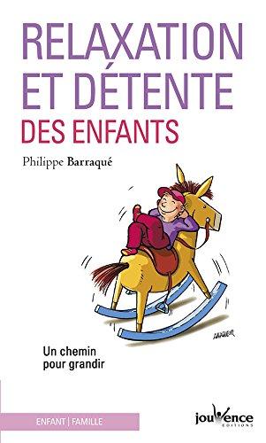Relaxation et Detente des Enfants par Barraque Philippe