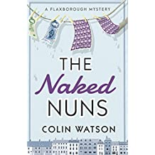 The Naked Nuns (A Flaxborough Mystery Book 8)
