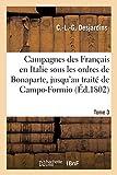 Campagnes des Français en Italie sous les ordres de Bonaparte. Tome 3 - , jusqu'au traité de Campo-Formio. 2e édition