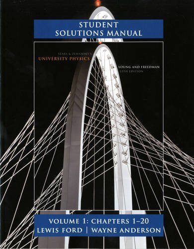 Student Solutions Manual for University Physics Volume 1 (Chs. 1-20) 13th by Young, Hugh D., Freedman, Roger A., Ford, A. Lewis (2011) Paperback