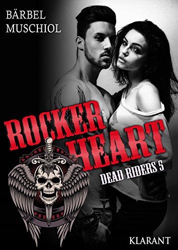 Rocker Heart. Dead Riders 5 von [Muschiol, Bärbel]