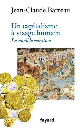 Un capitalisme à visage humain: Le modèle vénitien par Jean-Claude Barreau