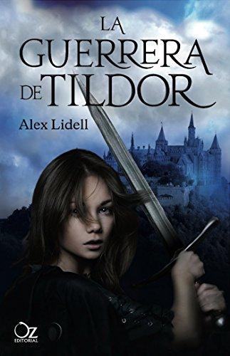 La guerrera de Tildor (Oz Editorial) par Alex Lidell