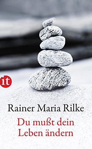 Du mußt Dein Leben ändern: Über das Leben (insel taschenbuch)
