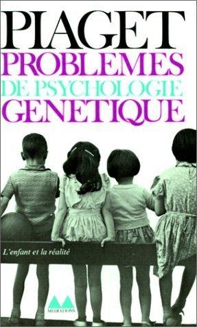 Problèmes de psychologie génétique de Jean Piaget (5 avril 1972) Poche