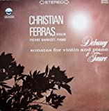 Debussy & Faure: Sonatas for Violin and Piano [Vinyl LP] [Schallplatte]