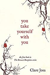 You Take Yourself With You: What Happens When You Get In The Way Of Your Happiness? (The Denucci Deception Book 1)