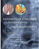 Arthritis in Children and Adolescents: Juvenile Idiopathic Arthritis (Szer, Arthritis in Children and Adolescents) (2006-05-04)