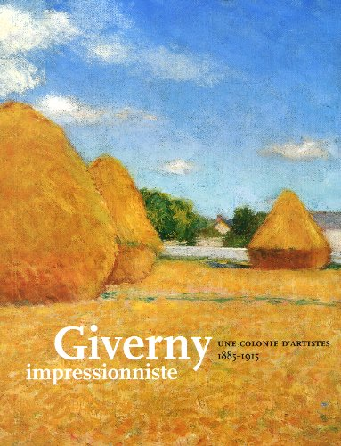 Giverny impressionniste : Une colonie d'artist...