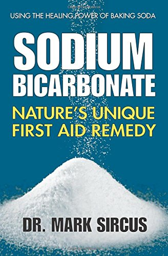 Sodium Bicarbonate: Nature'S Unique First Aid Remedy por Dr Mark Sircus