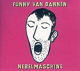 Songtexte von Funny van Dannen - Nebelmaschine