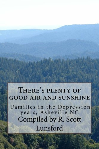 theres-plenty-of-good-air-and-sunshine-asheville-nc-wpa-life-histories-by-anne-winn-stevens-2016-03-