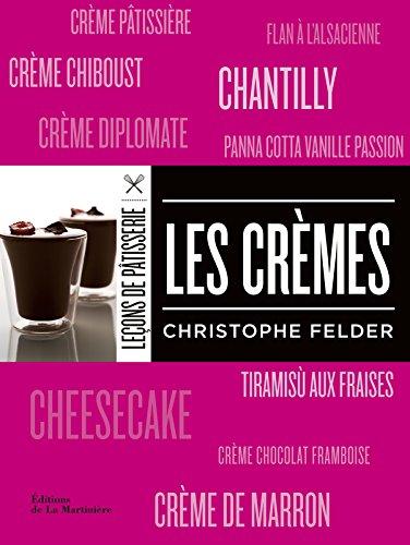Les crèmes par Christophe Felder