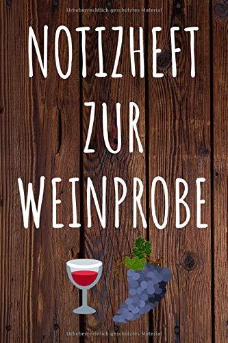 Notizheft zur Weinprobe: und Weinverkostung für Weinkenner, 110 vorgefertigte Seiten zum ausfüllen im A5 Format