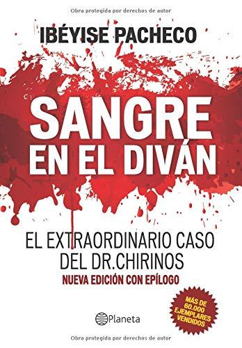 SANGRE EN EL DIVÁN: El extraordinario caso del Dr. Chirinos por Ibéyise Pacheco